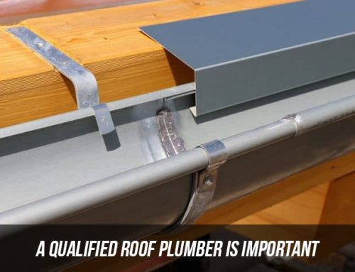 A Qualified Roof Plumber Is Important